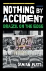 Nothing by Accident: Brazil On The Edge Cover Image