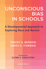 Unconscious Bias in Schools: A Developmental Approach to Exploring Race and Racism, Revised Edition Cover Image