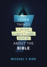 Seven Things I Wish Christians Knew about the Bible Cover Image