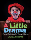 A Little Drama: Playful Activities for Young Children Cover Image