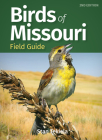 Birds of Missouri Field Guide (Bird Identification Guides) Cover Image