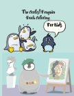 The Coolest Penguin Book Coloring For Kids: 35 Fun Designs For Boys And Girls - Perfect For Young Children Preschool Elementary Toddlers Cover Image