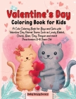 Valentine's Day Coloring Book for Kids: A Cute Coloring Book for Boys and Girls with Valentine Day Animal Theme Such as Lovely Rabbit, Chicks, Bear, D Cover Image