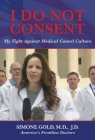 I Do Not Consent: My Fight Against Medical Cancel Culture Cover Image