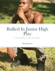 Bullied In Junior High Play: Taking Matters into Your Own Hands Cover Image
