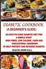 Diabetic Cookbook (A Beginner's Guide): : Quick, Easy-to-Cook Diabetes Diet for a Simple Start: High Fiber, Low Calorie, Carb and Cholesterol Cookbook Cover Image