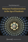 Religious Fundamentalism in the Age of Pandemic (Religious Studies) Cover Image