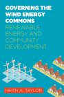Governing the Wind Energy Commons: Renewable Energy and Community Development (Rural Studies) Cover Image