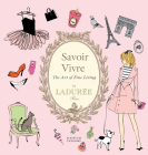 Ladurée Savoir Vivre: The Art of Fine Living Cover Image