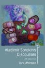 Vladimir Sorokin's Discourses: A Companion (Companions to Russian Literature) Cover Image