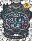 Introverts Coloring Book: Social Vegan: A Snarky Colouring Gift Book For Adults (Dark Edition) Cover Image