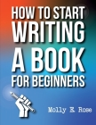 How To Start Writing A Book For Beginners Cover Image