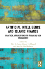 Artificial Intelligence and Islamic Finance: Practical Applications for Financial Risk Management (Islamic Business and Finance) Cover Image