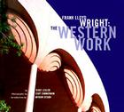 Frank Lloyd Wright: The Western Work Cover Image