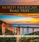 North American Road Trips: Unforgettable Journeys of a Lifetime Cover Image