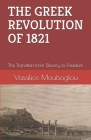 The Greek Revolution of 1821: The Transition from Slavery to Freedom Cover Image