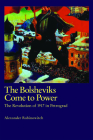 The Bolsheviks Come to Power: The Revolution of 1917 in Petrograd Cover Image
