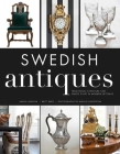 Swedish Antiques: Traditional Furniture and Objets D'Art in Modern Settings Cover Image