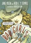 Bad Girls: Sirens, Jezebels, Murderesses, Thieves, & Other Female Villains Cover Image
