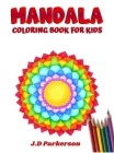 Mandala Coloring Book For Kids: Easy Mandalas To Color For Relaxation Easy Mandalas 5+ages Cover Image