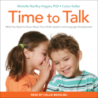 Time to Talk: What You Need to Know about Your Child's Speech and Language Development Cover Image