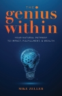 The Genius Within: Your Natural Pathway to Impact, Fulfillment, & Wealth Cover Image