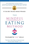The Mindful Eating Method: The Non-Diet Way to Natural and Pleasurable Weight Loss Cover Image