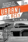 Urban ACEs: How to Reach and Teach Students Traumatized by Adverse Childhood Experiences Cover Image