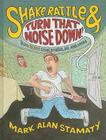 Shake, Rattle & Turn That Noise Down!: How Elvis Shook Up Music, Me and Mom Cover Image