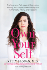 Own Your Self: The Surprising Path beyond Depression, Anxiety, and Fatigue to Reclaiming Your Authenticity, Vitality, and Freedom Cover Image