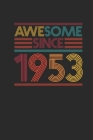 Awesome Since 1953: Dotted Bullet Notebook - Birthday Gift or Anniversary Gift Idea Cover Image