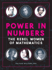 Power in Numbers: The Rebel Women of Mathematics Cover Image