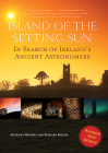 Island of the Setting Sun: In Search of Ireland's Ancient Astronomers Cover Image