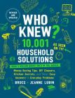 Who Knew? 10,001 Household Solutions: Money-Saving Tips, DIY Cleaners, Kitchen Secrets, and Other Easy Answers to Everyday Problems Cover Image