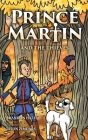Prince Martin and the Thieves: A Brave Boy, a Valiant Knight, and a Timeless Tale of Courage and Compassion Cover Image