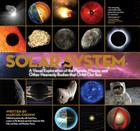 Solar System: A Visual Exploration of All the Planets, Moons and Other Heavenly Bodies that Orbit Our Sun Cover Image