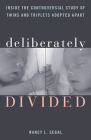 Deliberately Divided: Inside the Controversial Study of Twins and Triplets Adopted Apart Cover Image