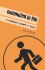 Commuted to life: A season ticket to hell Cover Image