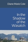 In the Shadow of the Wasatch Cover Image