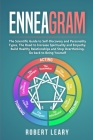 Enneagram: The Scientific Guide to Self-Discovery and Personality Types, The Road to Increase Spirituality and Empathy. Build Hea Cover Image