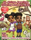 An African American Coloring Book For Kids: With Cute Animals & Lovely Quotes: Valentine's Day Coloring Book For Black & Brown Kids With Natural Hair: Cover Image