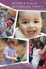 Access to Science for Infants and Toddlers Cover Image