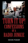 Turn It Up! Confessions of a Radio Junkie Cover Image