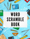 Word Scramble Book: Word Scramble Puzzle Books for Adults - Large Print - Word Search Games - Challenging Word Search Book - Gift Idea Cover Image