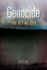 Genocide: The Act as Idea (Pennsylvania Studies in Human Rights) Cover Image