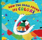 How the Snail Found Its Colors: The Art of Matisse (Stories of Art) Cover Image