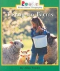 Living on Farms (Rookie Read-About Geography: Peoples and Places) Cover Image
