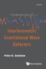 Fundamentals of Interferometric Gravitational Wave Detectors (Second Edition) Cover Image