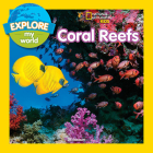 Explore My World: Coral Reefs Cover Image