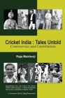 Cricket India: Tales Untold: Controversies and Contributions Cover Image